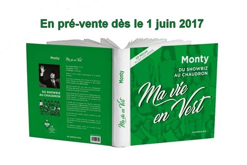 """Les secrets de Monty dans son autobiographie :  """"Ma vie en vert, du showbiz au chaudron"""""""