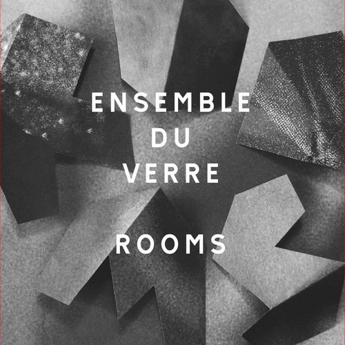 Ensemble Du Verre - Rooms (2016) [Alternative, Downtempo, Future Soul Jazz]
