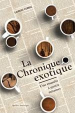 La chronique exotique, Une enquête à quatre mitaines, Laurent CORBEC