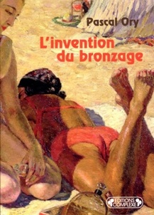 L'invention du bronzage - Pascal Ory