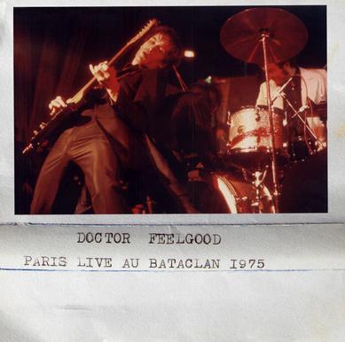Live à la demande: Dr Feelgood - Bataclan Paris - 7 Mars 1975