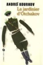 Le jardinier d'Otchakov Andreï Kourkov