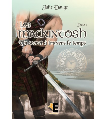 Les MacKintosh, tome 1 : Un secret à travers le temps