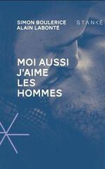 Moi aussi j'aime les hommes, S. BOULERICE & A. LABONTE