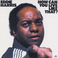 Eddie Harris - How Can You Live Like That - Complete LP