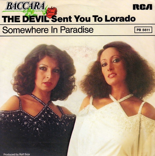 Baccara - The Devil Sent You To Lorado (1978)