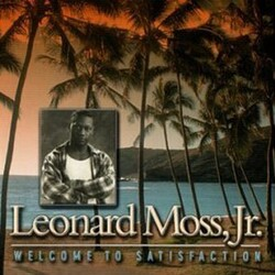 Leonard Moss Jr. - Welcome To Satisfaction - Complete CD