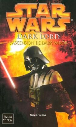Star Wars -Dark Lord : L'Ascension de Dark Vador - James Luceno