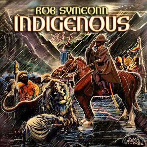 Rob Symeonn - Indigenous (2014) [Reggae]