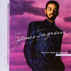 James Ingram - Never Felt So Good - Complete LP