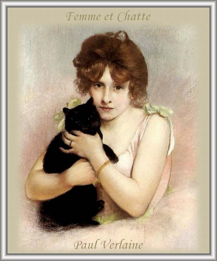 """"""" Femme et Chatte """" poème de Paul Verlaine"""