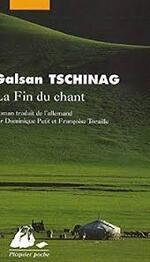 La fin du chant  Galsan  Tschinag