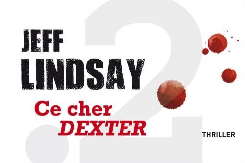 Jeff Lindsay, Ce cher Dexter