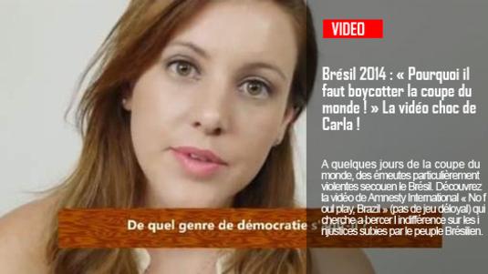 Brésil 2014 : « Pourquoi il faut boycotter la coupe du monde ! » La vidéo choc de Carla !