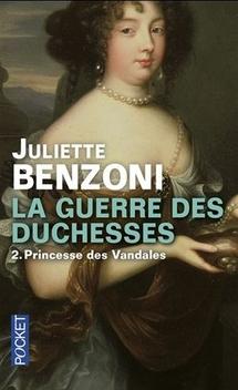 La Guerre des Duchesses, tome 2, Princesse des Vandales ; Juliette Benzoni