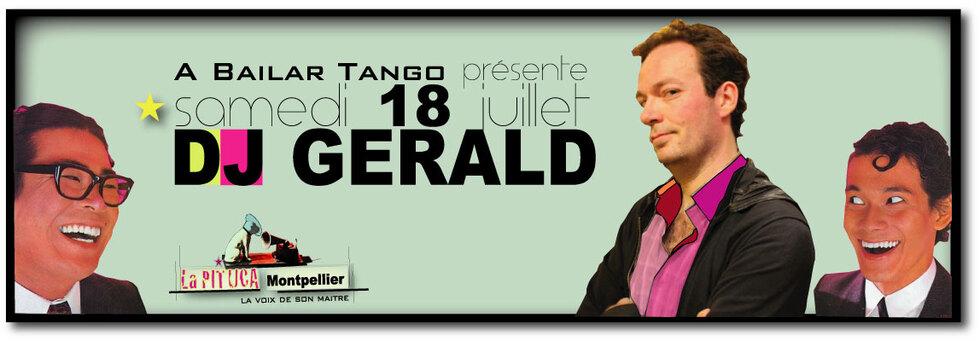 ★ DJ GERALD à La PITUCA ? c'est demain, samedi 18 juillet ★