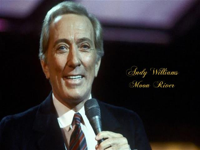 Andy Williams ~ Moon River ~