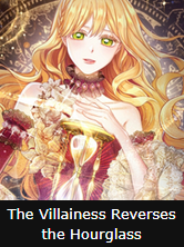The Villainess Reverses the Hourglass