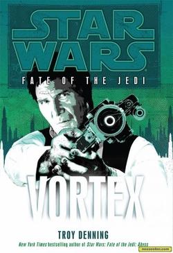 Star Wars - Le Destin des Jedi - Tome 6 : Vortex - Troy Denning