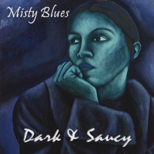 Misty Blues - Dark & Saucy (2016) [Soul Blues]
