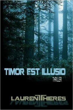 Timor est Illusio (Laurent Theres)