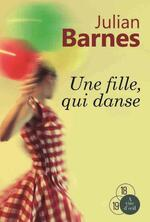 Une fille qui danse   Julian Barnes