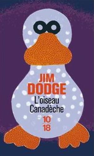 Lecture: L'oiseau canadèche de Jim Dodge