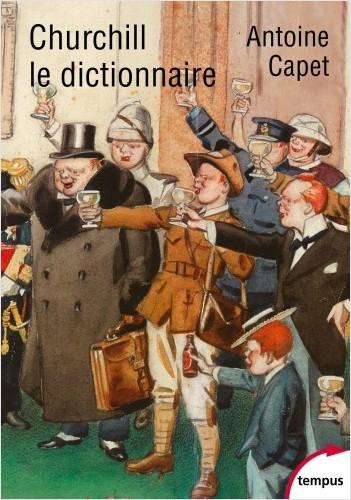 Churchill Le dictionnaire -  Antoine Capet