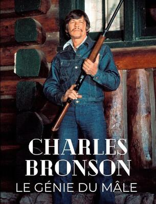 Charles Bronson, le génie du mâle (2019)