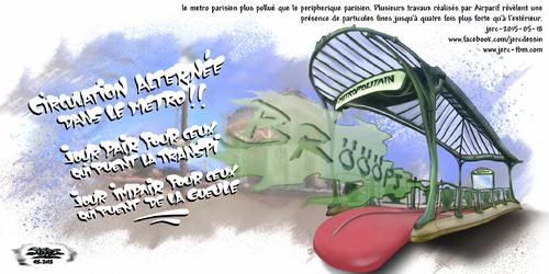 dessin de JERC du mardi 19 mai 2015 caricature bouche de metro.Le metro pollué par l'air extérieur qui s'engouffre dans les stations mais surtout de l'activité ferroviaire elle-même. www.facebook.com/