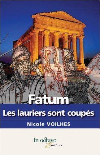 Fatum, les lauriers sont coupés de Nicole Voilhes