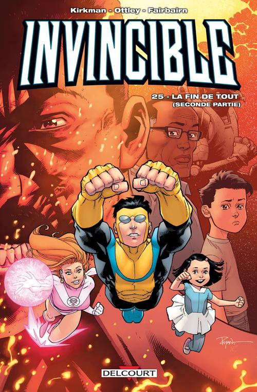 Invincible - Tome 25 La fin de tout (seconde partie) - Kirkman & Ottley & Walker & Faibairn
