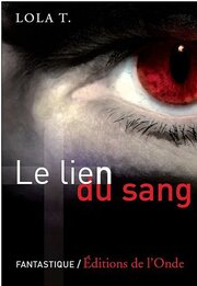 Le Lien du sang (Lola T.)