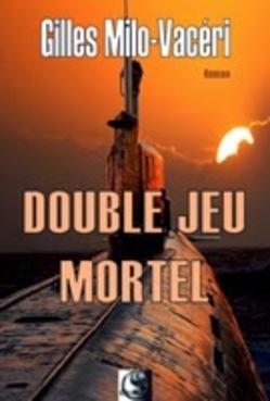Chronique Double Jeu de Gilles Milo Vacéri