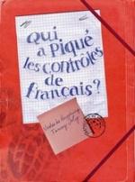 Qui a piqué les contrôles de français ? Nicolas de HIRSCHING, Fanny JOLY