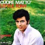Little Tony : Cuore matto ... matto da legare