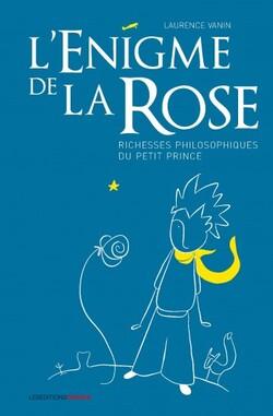 L'Enigme de la Rose d'Antoine de Saint Exupéry