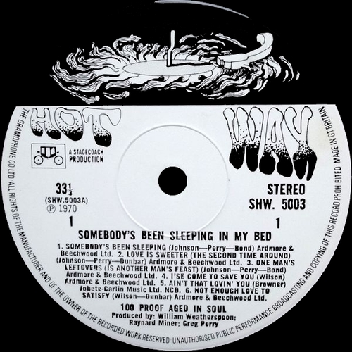 "1970 : 100 Proof Aged In Soul : Album "" Somebody's Been Sleeping In My Bed "" Hot Wax Records SHW. 5003 [ UK ]"