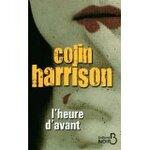 L'heure d'avant - Colin Harrison
