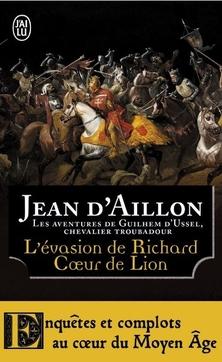Les Aventures de Guilhem d'Ussel, chevalier troubadour : L'Evasion de Richard Coeur de Lion et Autres Aventures