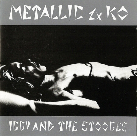 Quartier Libre : Jour 1 - Iggy and the Stooges - Metallic 2 xKO (Skydog 1988) (Hommage à Marc Z.)