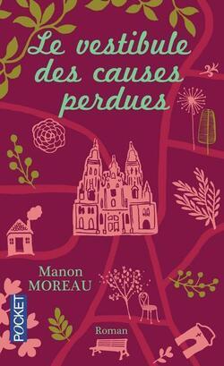 Lecture: Le vestibule des causes perdues de Manon Moreau