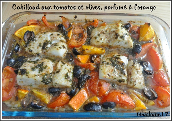 Cabillaud aux tomates et olives, parfumé à l'orange