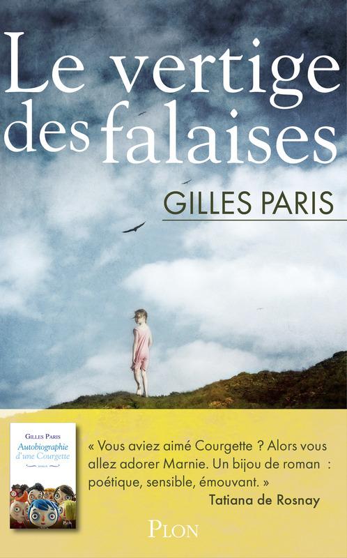 Le vertige des falaises - Gilles Paris