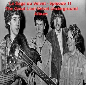 La Saga du Velvet - épisode 11 : The Great Lost Velvet Underground Album