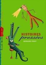 Littérature : Histoires pressées de Bernard Friot
