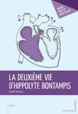 La Deuxième vie d'Hippolyte Bontampis - Isabella Marques