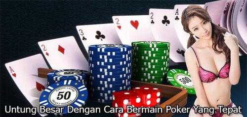 Untung Besar Dengan Cara Berman Poker Yang Tepat