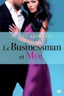 Les Héritiers, Tome 2 : Le Businessman et Moi de Ruth Cardello