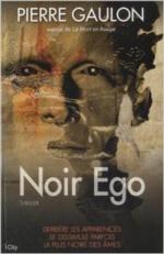Chronique Noir Ego de Pierre Gaulon